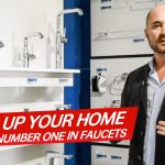 DRESS UP YOUR HOME WITH THE NUMBER ONE IN FAUCETS.